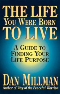 Dan Millmann the Llife you were born to Live